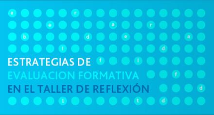 La evaluación formativa en el Taller de Reflexión Docente